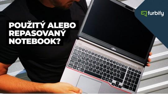 Použitý alebo repasovaný notebook? 5 dôvodov, prečo to nie je to isté