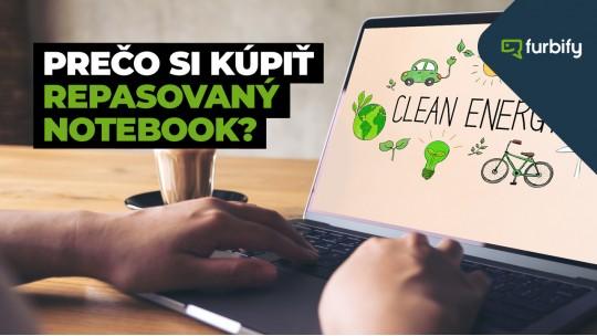 Prečo si kúpiť repasovaný notebook a pc od furbify? 5+1 benefitov