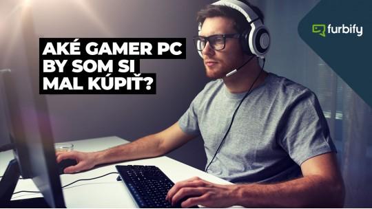 Aké gamer PC by som si mal kúpiť?